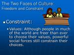 the two faces of culture freedom and constraint2