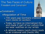 the two faces of culture freedom and constraint7