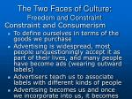the two faces of culture freedom and constraint8