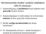 hermeneutiske studier i praksis indeb rer ofte to niveauer