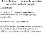 tre forskelle m h t sammenligninger hos naturalister og konstruktivister3