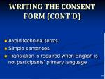 writing the consent form cont d