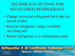 technician options for recovered refrigerant