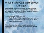 what is oracle web service manager