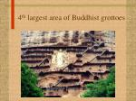 4 th largest area of buddhist grottoes