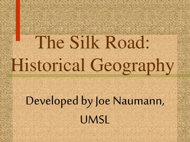 the silk road historical geography n.