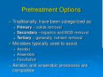 pretreatment options