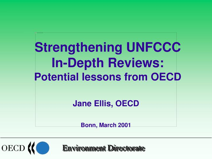 strengthening unfccc in depth reviews potential lessons from oecd n.