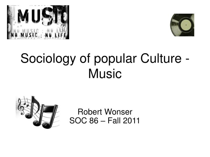 sociology of popular culture music n.