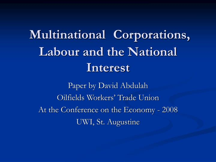 multinational corporations labour and the national interest n.