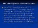 the philosophical position restated3