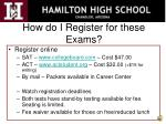 how do i register for these exams