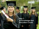 step 1 acknowledge that education counts