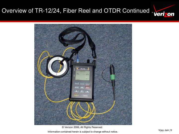Overview of TR-12/24, Fiber Reel and OTDR Continued …