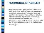 hormonal etkenler