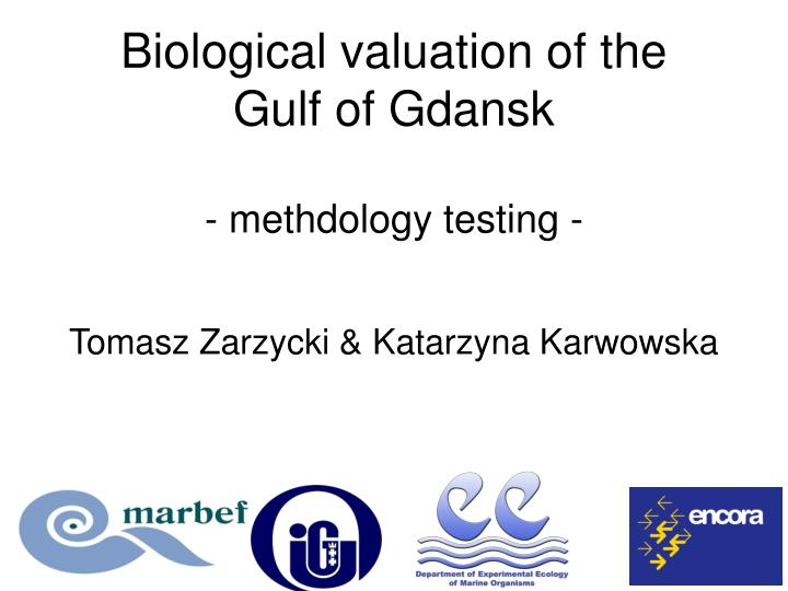 biological valuation of the gulf of gdansk methdology testing n.