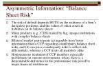 asymmetric information balance sheet risk