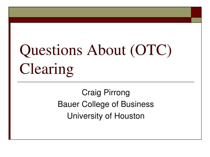 questions about otc clearing n.