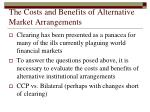 the costs and benefits of alternative market arrangements