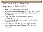 the costs of risk bearing asymmetric information