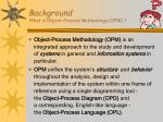 background what is object process methodology opm