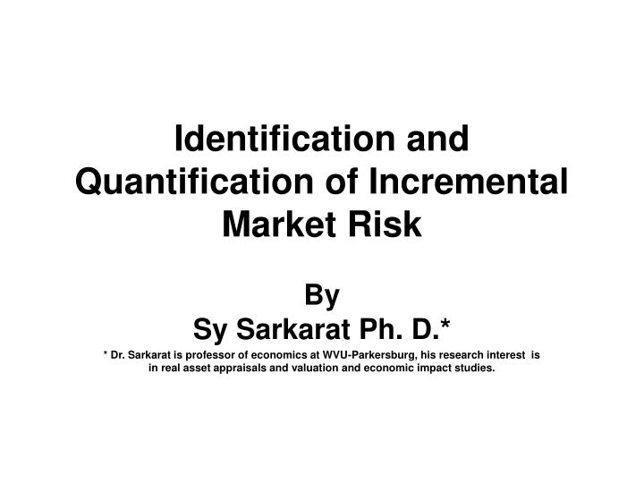 identification and quantification of incremental market risk n.