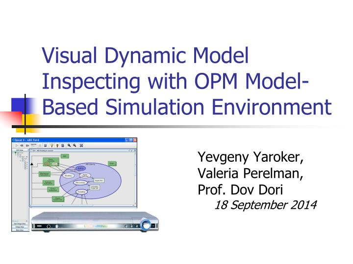 visual dynamic model inspecting with opm model based simulation environment n.