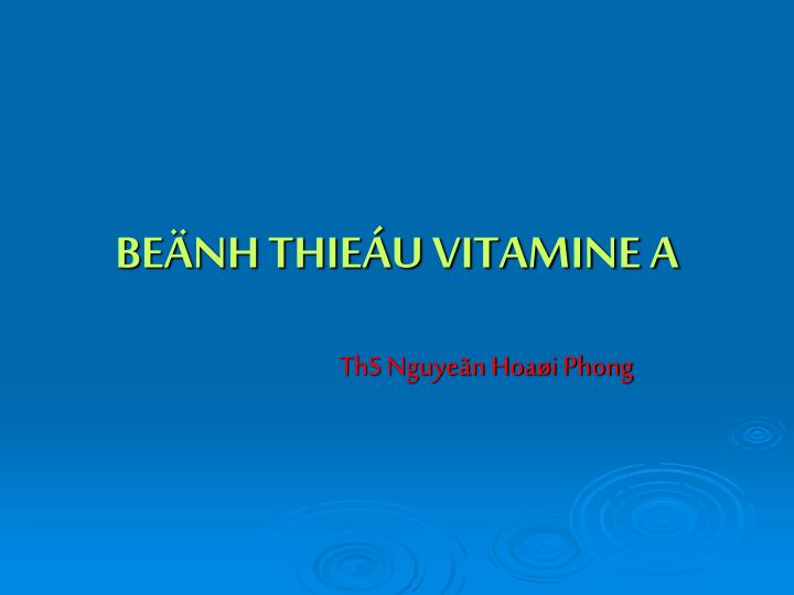 be nh thie u vitamine a n.