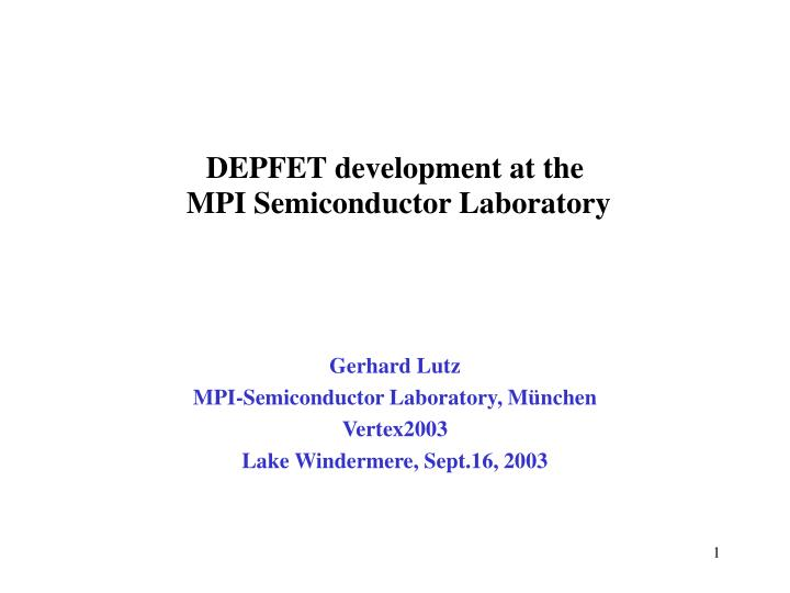 depfet development at the mpi semiconductor laboratory n.