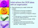 initial actions the ocr takes with an organization