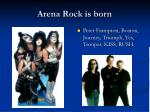 arena rock is born
