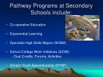 pathway programs at secondary schools include