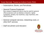 costs normally treated as indirect costs f a1
