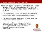 is a cost eligible for a cas exception1
