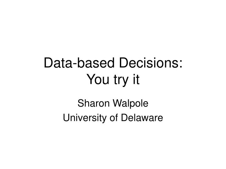 data based decisions you try it n.