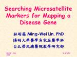 searching microsatellite markers for mapping a disease gene