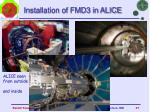 installation of fmd3 in alice