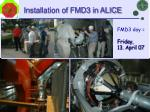 installation of fmd3 in alice1