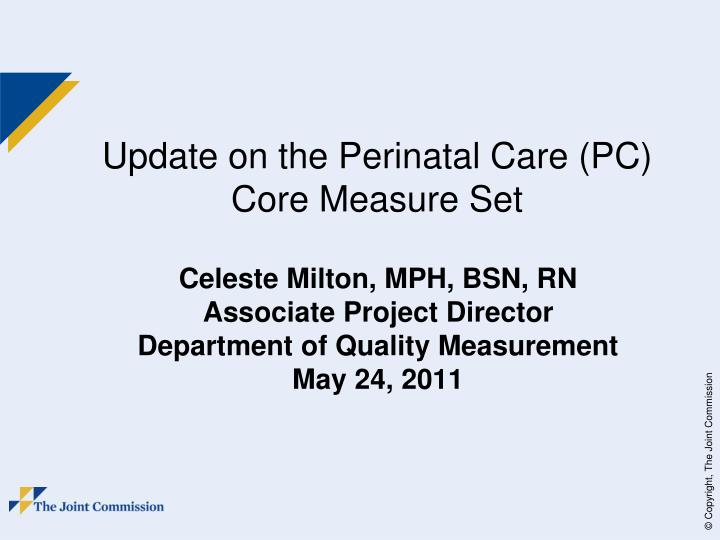 update on the perinatal care pc core measure set n.