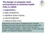 the design of computer work environments to minimize health risks is called1