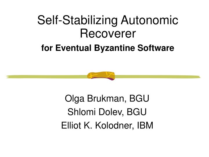 self stabilizing autonomic recoverer for eventual byzantine software n.