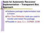 tools for autonomic recoverer implementation transparent box approach