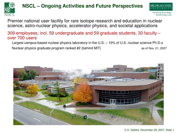 nscl ongoing activities and future perspectives n.