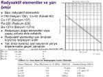 radyoaktif elementler ve yar m r