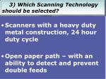 3 which scanning technology should be selected1