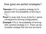 how good are perfect strategies