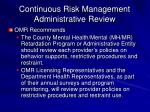 continuous risk management administrative review