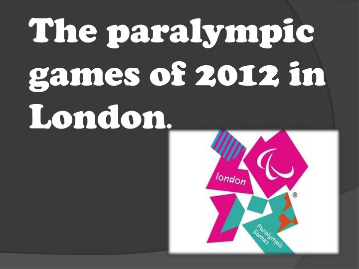 the paralympic games of 2012 in london n.