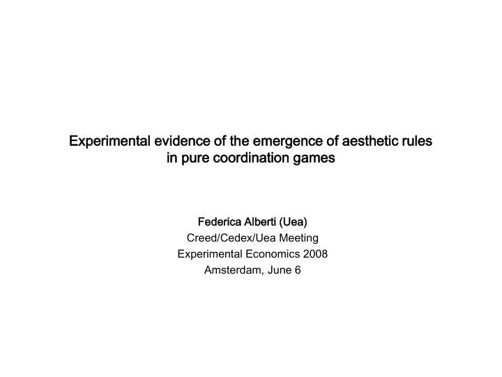experimental evidence of the emergence of aesthetic rules in pure coordination games n.