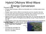 hybrid offshore wind wave energy conversion
